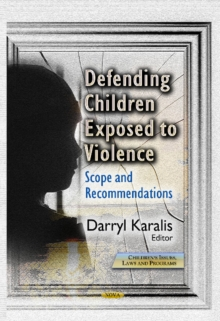 Defending Children Exposed to Violence : Scope & Recommendations, Hardback Book