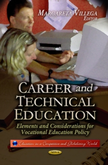Career & Technical Education : Elements & Considerations for Vocational Education Policy, Hardback Book
