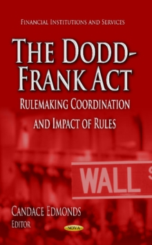 Dodd-Frank Act : Rulemaking Coordination & Impact of Rules, Hardback Book