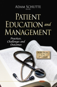 Patient Education & Management : Practices, Challenges & Outcomes, Hardback Book