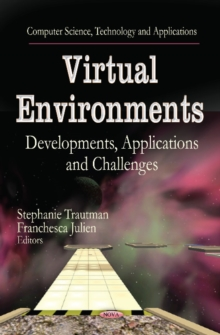 Virtual Environments : Developments, Applications & Challenges, Hardback Book