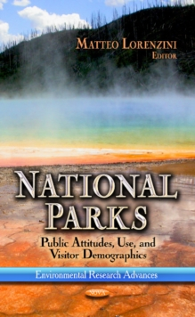 National Parks : Public Attitudes, Use & Visitor Demographics, Hardback Book