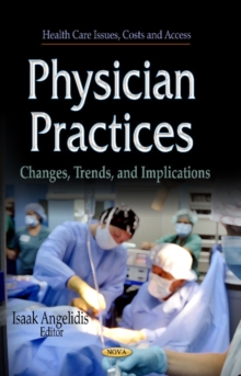 Physician Practices : Changes, Trends & Implications, Hardback Book