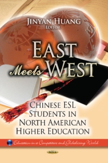 East Meets West : Chinese ESL Students in North American Higher Education, Hardback Book