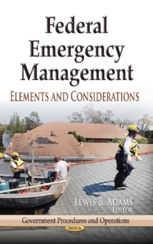 Federal Emergency Management : Elements & Considerations, Hardback Book