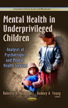 Mental Health in Underprivileged Children : Analyses of Psychotropics & Mental Health Services, Paperback Book