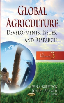 Global Agriculture : Developments, Issues & Research -- Volume 3, Hardback Book