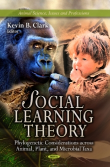 Social Learning Theory : Phylogenetic Considerations Across Animal, Plant & Microbial Taxa, Hardback Book