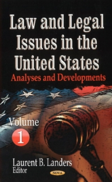 Law & Legal Issues in the United States : Analyses & Developments -- Volume 1, Hardback Book