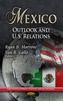 Mexico : Outlook & U.S. Relations, Hardback Book