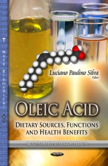 Oleic Acid : Dietary Sources, Functions & Health Benefits, Hardback Book