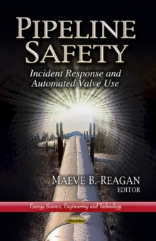 Pipeline Safety : Incident Response & Automated Valve Use, Paperback Book