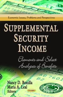 Supplemental Security Income : Elements & Select Analyses of Benefits, Paperback Book