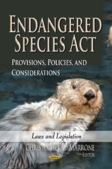 Endangered Species Act : Provisions, Policies & Considerations, Hardback Book