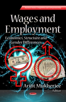 Wages & Employment : Economics, Structure & Gender Differences, Hardback Book
