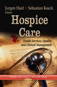 Hospice Care : Health Services, Quality & Clinical Management, Paperback Book