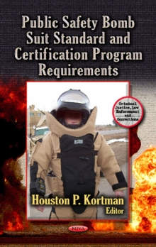 Public Safety Bomb Suit Standard & Certification Program Requirements, Hardback Book