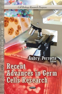 Recent Advances in Germ Cells Research, Hardback Book