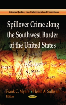 Spillover Crime Along the Southwest Border of the United States, Hardback Book