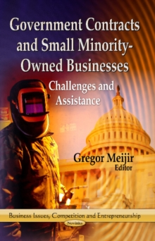 Government Contracts & Small Minority-Owned Businesses : Challenges & Assistance, Paperback Book