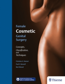 Female Cosmetic Genital Surgery : Concepts, classification and techniques, Hardback Book
