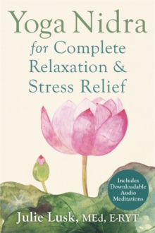 Yoga Nidra for Complete Relaxation and Stress Relief, Paperback / softback Book