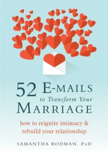 52 E-Mails to Transform Your Marriage : How to Reignite Intimacy and Rebuild Your Relationship, Paperback Book