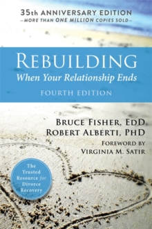 Rebuilding, 4th Edition : When Your Relationship Ends, Paperback Book