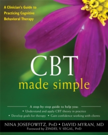 CBT Made Simple : A Practical Guide to Learning Cognitive Behavioral Therapy, Paperback Book