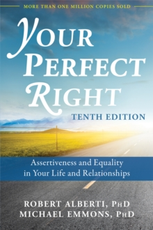 Your Perfect Right, 10th Edition : Assertiveness and Equality in Your Life and Relationships, Paperback / softback Book