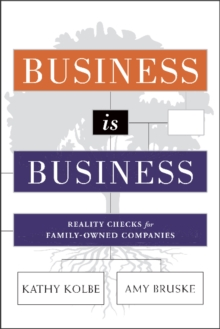 Business is Business : Reality Checks for Family-Owned Companies, Hardback Book