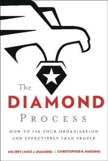 The Diamond Process : How to Fix Your Organization and Effectively Lead People, Hardback Book