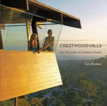 Crestwood Hills: The Chronicle Of Modern Utopia, Paperback / softback Book