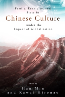 Family, Ethnicity and State in Chinese Culture Under the Impact of Globalization, Paperback Book