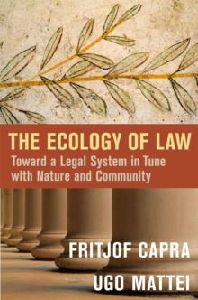 The Ecology of Law: Toward a Legal System in Tune with Nature and Community, Hardback Book