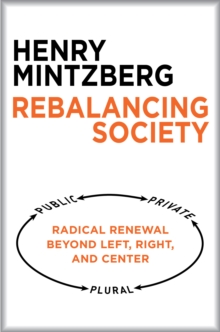 Rebalancing Society : Radical Renewal Beyond Left, Right, and Center, PDF eBook