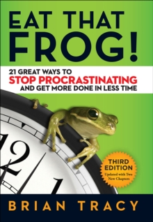 Eat That Frog! : 21 Great Ways to Stop Procrastinating and Get More Done in Less Time, EPUB eBook