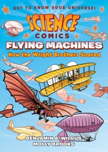 Science Comics : Flying Machines, Paperback Book