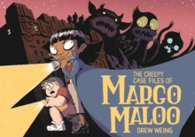 The Creepy Case Files of Margo Maloo, Hardback Book