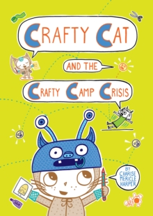 Crafty Cat and the Crafty Camp Crisis, Hardback Book