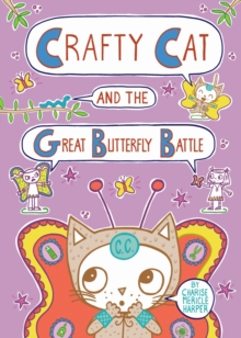 Crafty Cat and the Great Butterfly Battle, Hardback Book