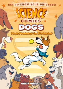 Science Comics : Dogs, Paperback Book