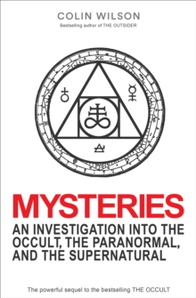 Mysteries : An Investigation into the Occult, the Paranormal, and the Supernatural, EPUB eBook