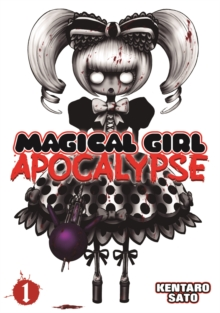 Magical Girl Apocalypse : Volume 1, Paperback Book