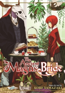 The Ancient Magus' Bride : Volume 1, Paperback / softback Book