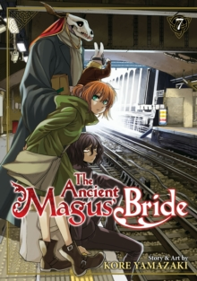 The Ancient Magus' Bride : Vol. 7, Paperback Book