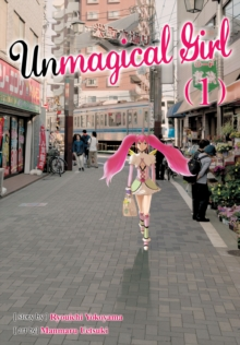 Unmagical Girl : Vol. 1, Paperback / softback Book