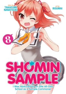 Shomin Sample: I Was Abducted by an Elite All-Girls School as a Sample Commoner Vol. 8, Paperback Book