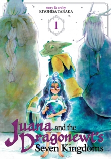 Juana and the Dragonewts' Seven Kingdoms Vol. 1, Paperback Book