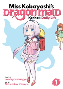 Miss Kobayashi's Dragon Maid: Kanna's Daily Life Vol. 1, Paperback Book